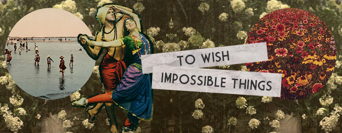 kollage to wish impossible things